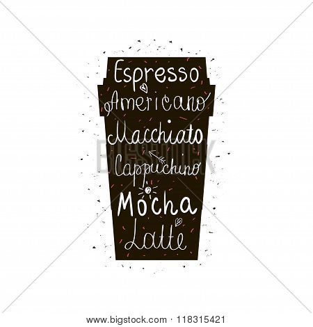 Coffee to go vector illustration with different kinds of coffee. Grunge style cup of coffee isolated on white. Template for coffee shop advertising etc.