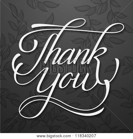 Thank You classic vector hand written calligraphic lettering on gray background with floral pattern. Thanksgiving greeting concept.