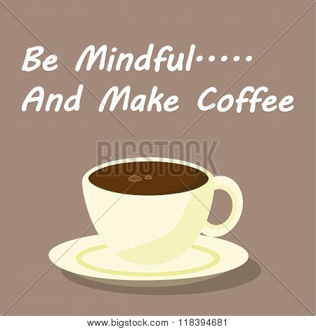 Be Mindful and Make Coffee