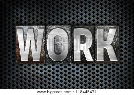 Work Concept Metal Letterpress Type