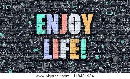 Multicolor Enjoy Life on Dark Brickwall. Doodle Style.