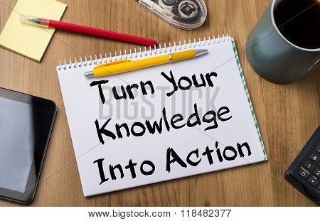 Turn Your Knowledge Into Action - Note Pad With Text