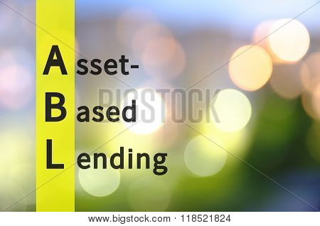 Acronym ABL as Asset-Based Lending. The blurred lights visible in the background.