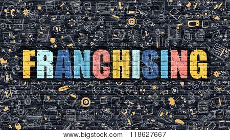 Multicolor Franchising on Dark Brickwall. Doodle Style.