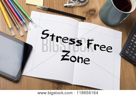 Stress Free Zone - Note Pad With Text