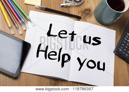 Let Us Help You - Note Pad With Text