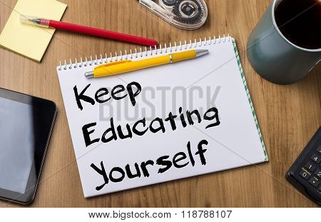 Keep Educating Yourself (key) - Note Pad With Text