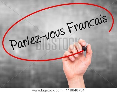 Man Hand Writing Parlez-vous Fran????'§ais?(do You Speak French? In French)  With Black Marker On V