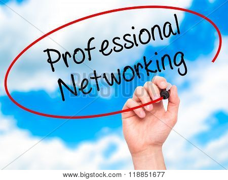 Man Hand Writing Professional Networking With Black Marker On Visual Screen