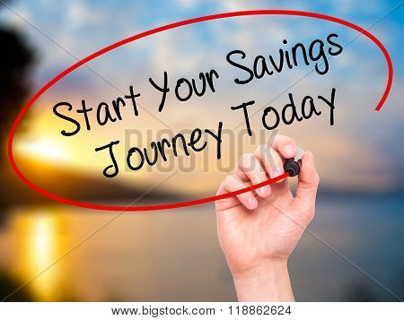 Man Hand Writing Start Your Savings Journey Today With Black Marker On Visual Screen