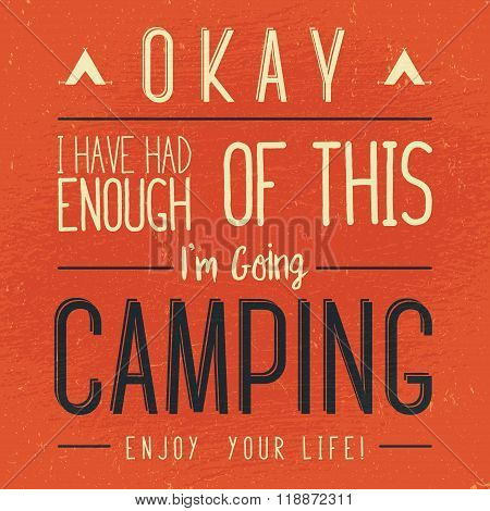 Wilderness, exploration typography quote. I'm going Camping. Artwork for wear. vector inspirational