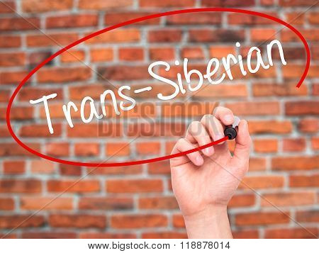Man Hand Writing Trans-siberian With Black Marker On Visual Screen