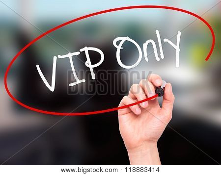 Man Hand Writing Vip Only   With Black Marker On Visual Screen