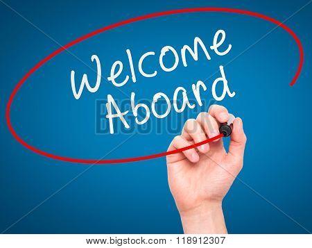 Man Hand Writing Welcome Aboard On Visual Screen