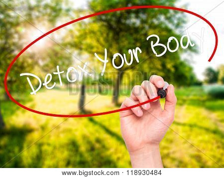 Man Hand Writing Detox Your Body With Black Marker On Visual Screen