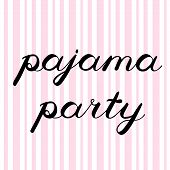 Pajama party brush lettering. Cute handwriting, can be used for invitation cards, scrapbooks, photo overlays and more. poster