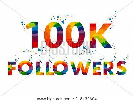 100K Followers. Design template for social network and follower. Web user celebrates a large number of subscribers or followers.