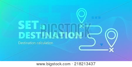 Blue colored destination calculation vector banner with Set a destination words and two map pins icon in outline style.