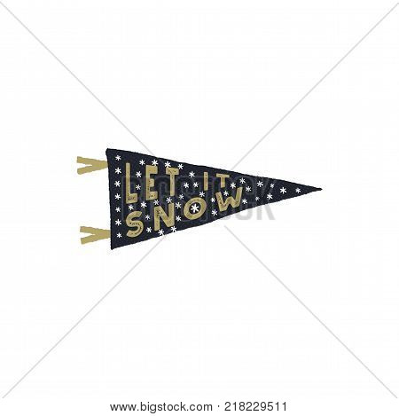 Vintage hand drawn pennant. Let it snow quote with snowflakes. Hand drawn lettering Christmas, new year design. Typography card for holiday cards, photo overlays for Socials.Stock vector isolate