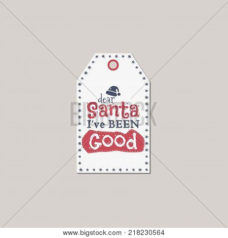 Merry Christmas and New Year gift tag. Holiday card concept with xmas symbols - santa hat and typography quote - santa i ve been good. Stock Vector illustration isolated on white background.