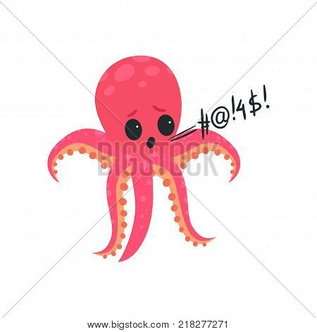 Pink octopus gets mad and loudly swears. Cartoon character of sea creature. Dirty language. Rude mollusk showing angry emotion. Bad habit concept. Vector illustration in flat style isolated on white.