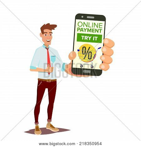 Online Mobile Payment Vector. Smiling Businessman Showing Smart Phone With Payments Application. Commerce Concept. Wireless Money Transfer. Isolated Flat Cartoon Illustration