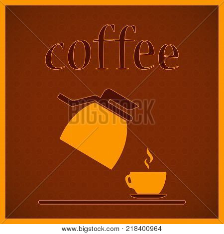 banner design for coffee shop restaurant menu cafeteria.There is always time for coffee .Coffee background with a coffee cup for cafe.Coffee banner for coffee break time.