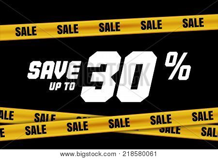 Big Sale banner with yellow stripes, police tape, police ribbon sign variation. Bright vivid sign with attention message Save up to 30 sale. Vellow tape - black friday sale. Caution symbol. Vector