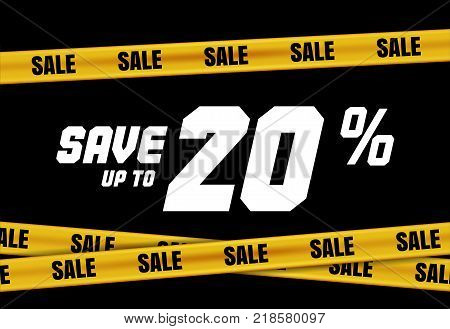 Big Sale banner with yellow stripes, police tape, police ribbon sign variation. Bright vivid sign with attention message Save up to 20 sale. Vellow tape - black friday sale. Caution symbol. Vector