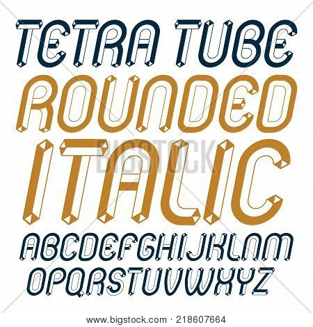 Vector upper case modern alphabet letters set. Artistic italic rounded font typescript for use in logo creation. Created using dimensional tetra pipe.