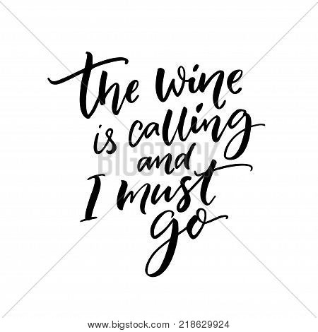 The wine is calling and I must go. Funny quote about wine drinking. Wall art print for cafe and bars