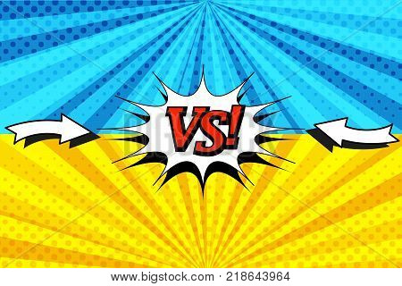 Comic book versus horizontal background with two opposite sides, arrows, white speech bubble, inscription, radial and halftone effects in blue and orange colors. Vector illustration