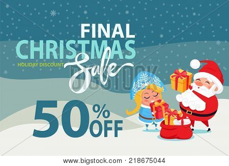 Final Christmas sale holiday discount 50 off poster Santa and Snow Maiden putting presents boxes into sack on winter landscape vector advert banner