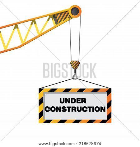 Construction crane holding an under construction sign vector concept