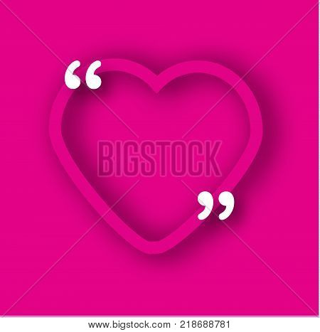 Pink Paper heart frame template in realistic style. Shape with commas for quotes and your text. Romantic Valentines day background advertisement
