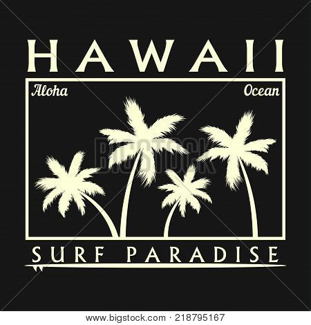 Hawaii surfing typography for design clothes, t-shirt with palm trees and surfboard. Graphics for print product, apparel. Vector illustration.