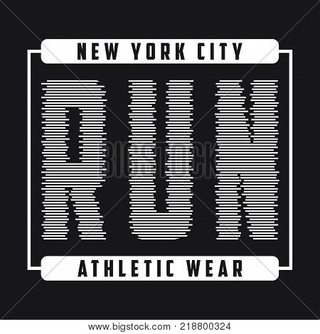 New York typography graphics for running. Print for t-shirt, design of athletic clothes of run. Stamp for sport original apparel. Vector illustration.