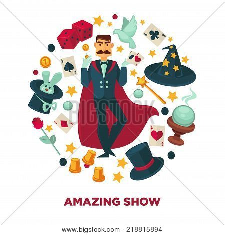 Amazing show promotional poster with in cloak and equipment for performance. Vintage hats, trained animals, red dice, glass ball, magic stick and play cards cartoon vector illustrations in circle.