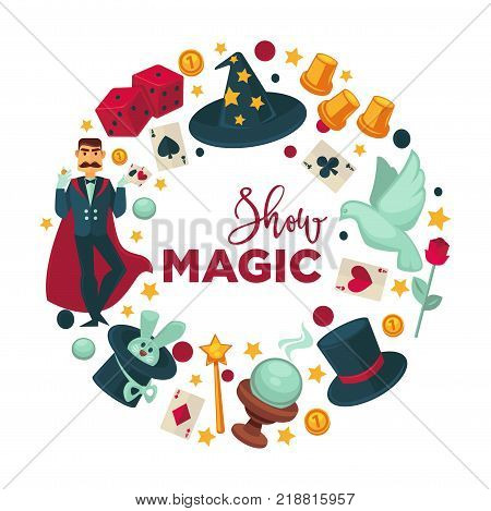 Magic show promotional logotype with performance attributes. Magician in cloak, rabbit in hat, white dove, play cards, glass ball, red dice and paper cups vector illustrations in circle around sign.
