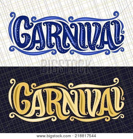 Vector banners for Carnival, hand lettering typography, decorative handwritten font for word carnival, calligraphy typeface for carnaval logo on abstract background, vintage headline with flourish.