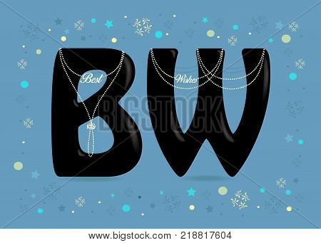 Besy Wishes. Big Black letters - B and W. White pearl collars and texts as pendats. Frame of colorful stars confetti and snowflakes. Blue background. Vector Illustration
