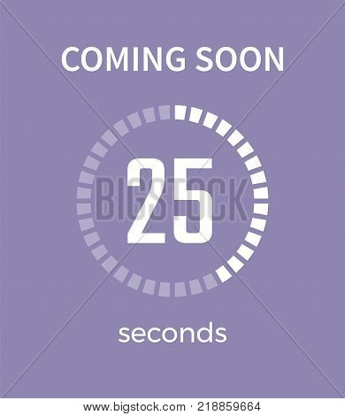 Coming soon white timer and time, 25 seconds, countdown and headline placed in centerpiece on vector illustration isolated on purple background