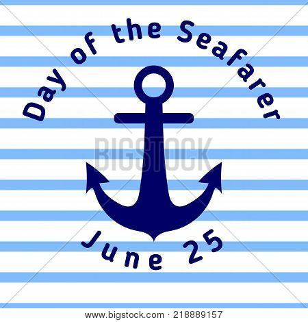 Day of the Seafarer - greeting card with anchor and with blue stripes. Template for your design. Vector illustration