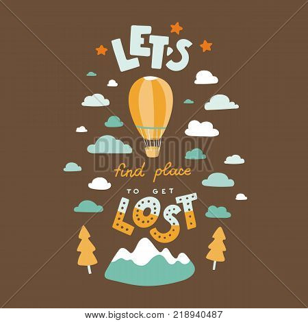 Let's find place to get lost. Hand drawn lettering quote. Stock vector