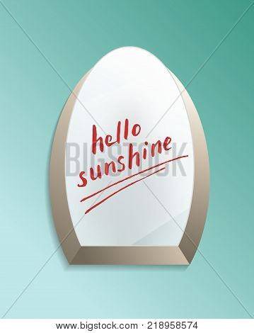 Hello sunshine text on bathroom misted mirror. Decorative elegant wall mirror in frame with finger drawn message isolated vector illustration. Realistic house modern furniture design element.