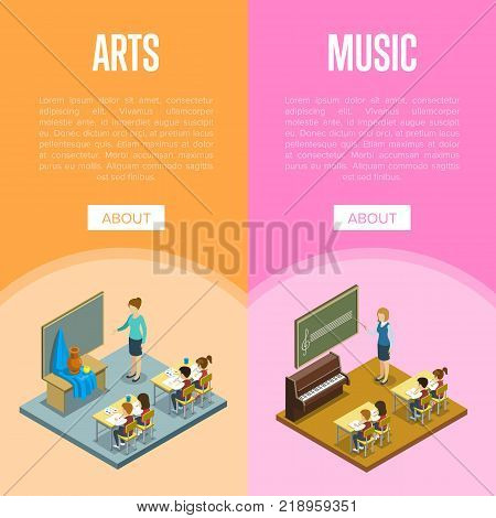 Arts and music lessons at school isometric posters. Children sitting at table in classroom and studying, teacher near blackboard vector illustration. Primary school education 3D concept.