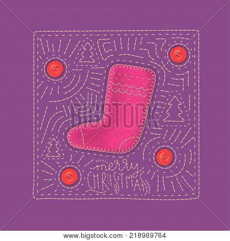 Vector concept of the festive greeting card. Boot made of pink felt on a purple background with embroidered lettering