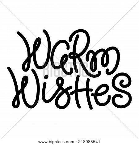 Warm Wishes, Christmas hand written text, lettering, typographic element for greeting cards, banners, posters, isolated vector illustration on white background. Warm Wishes, Christmas season greeting