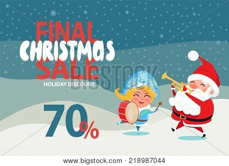 Final Christmas sale 70 off promo poster Santa and Snow Maiden playing on trumpet and drum on winter landscape vector illustration discount banner