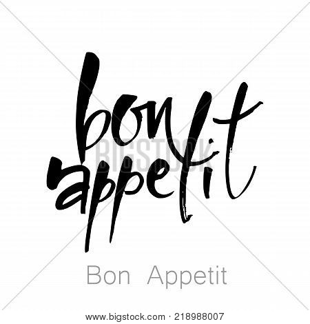 Bon appetit. Vector calligraphy. Hand drawn. Poster. Ink illustration. Modern brush calligraphy.